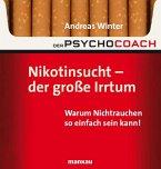 Der Psychocoach 1: Nikotinsucht - der große Irrtum (eBook, ePUB)