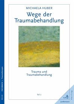 Wege der Traumabehandlung (eBook, ePUB) - Huber, Michaela