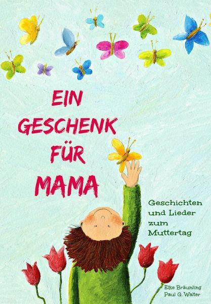 ein geschenk f r mama ebook pdf von elke br unling