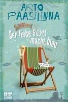 Der liebe Gott macht blau (eBook, ePUB) - Paasilinna, Arto