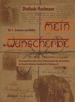 Zwischen zwei Welten / Mein Wunscherbe Bd.1 (eBook, PDF) - Hachmann, Dietlinde
