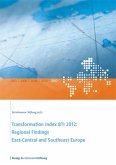 Transformation Index BTI 2012: Regional Findings East-Central and Southeast Europe (eBook, ePUB)