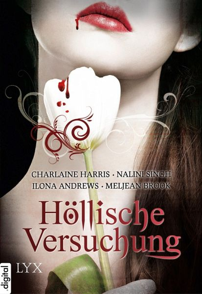 Höllische Versuchung (eBook, ePUB) - Singh, Nalini; Harris, Charlaine; Andrews, Ilona; Brook, Meljean