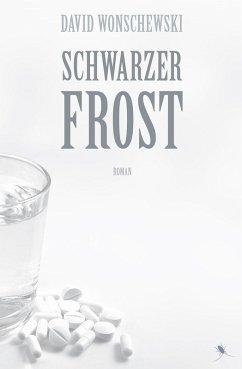 Schwarzer Frost (eBook, ePUB) - Wonschewski, David