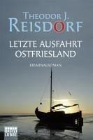 Letzte Ausfahrt Ostfriesland (eBook, ePUB) - Reisdorf, Theodor J.