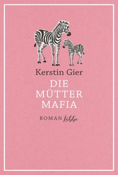 Die Mütter-Mafia Bd.1 (eBook, ePUB) - Gier, Kerstin