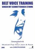 Belt Voice Training - Singen mit schmetternder Stimme (eBook, ePUB)
