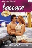 Heirate mich, Prinzessin! / baccara Bd.7 (eBook, ePUB)