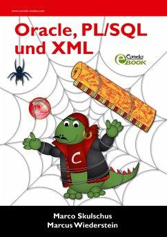 Oracle, PL/SQL und XML (eBook, PDF) - Skulschus, Marco; Wiederstein, Marcus