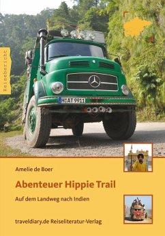 Abenteuer Hippie Trail (eBook, ePUB) - Boer, Amelie de