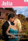 Süße Küsse nur aus Rache? (eBook, ePUB)
