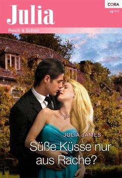 Süße Küsse nur aus Rache? (eBook, ePUB) - James, Julia