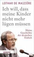 Ich will, dass meine Kinder nicht mehr lügen müssen (eBook, ePUB) - Maizière, Lothar de