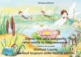 L'histoire de la petite libellule Laurie qui veut toujours aider tout le monde. Francais-Anglais. / The story of Diana, the little dragonfly who wants to help everyone. French-English. (eBook, ePUB)