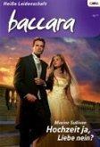 Hochzeit ja, Liebe nein? / baccara Bd.1615 (eBook, ePUB)
