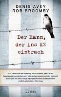 Der Mann, der ins KZ einbrach (eBook, ePUB) - Avey, Denis; Broomby, Rob