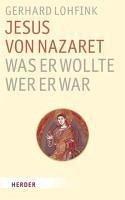 Jesus von Nazareth - was er wollte, wer er war (eBook, ePUB) - Lohfink, Gerhard