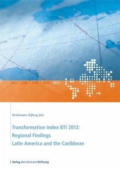 Transformation Index BTI 2012: Regional Findings Latin America and the Caribbean (eBook, PDF)