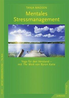 Mentales Stressmanagement (eBook, ePUB) - Madsen, Tanja