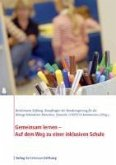 Gemeinsam lernen - Auf dem Weg zu einer inklusiven Schule (eBook, PDF)