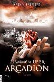 Flammen über Arcadion / Carya & Jonan Trilogie Bd.1 (eBook, ePUB)