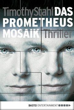 Das Prometheus Mosaik (eBook, ePUB) - Stahl, Timothy