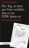 Der Tag, an dem uns Vater erzählte, dass er ein DDR-Spion sei (eBook, ePUB)