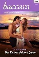 Der Zauber deiner Lippen (eBook, ePUB) - Gates, Olivia
