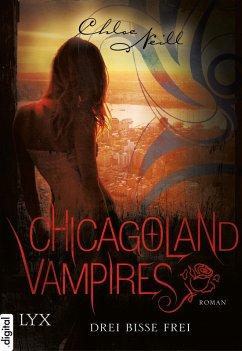 Drei Bisse frei / Chicagoland Vampires Bd.4 (eBook, ePUB) - Neill, Chloe