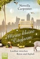 Meine kleine Cityfarm (eBook, ePUB) - Carpenter, Novella