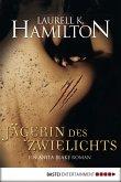 Jägerin des Zwielichts / Anita Blake Bd.11 (eBook, ePUB)
