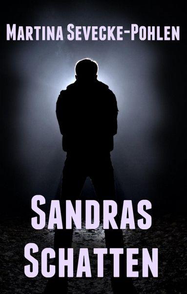 Sandras Schatten (eBook, ePUB) - Sevecke-Pohlen, Martina