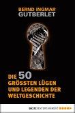 Die 50 größten Lügen und Legenden der Weltgeschichte (eBook, ePUB)