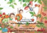 L'histoire de la petite coccinelle Marie qui aime dessiner des points partout. Francais-Anglais. / The story of the little Ladybird Marie, who wants to paint dots everythere. French-English. (eBook, ePUB)