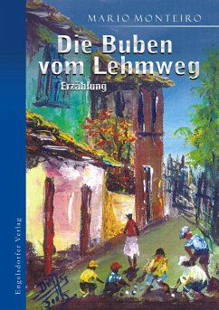 Die Buben vom Lehmweg. Erzählung (eBook, ePUB) - Monteiro, Mario