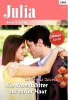 Wie Rosenblätter auf zarter Haut (eBook, ePUB) - George, Catherine