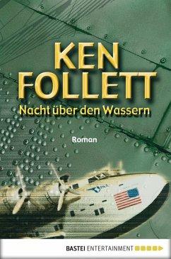 Nacht über den Wassern (eBook, ePUB) - Follett, Ken