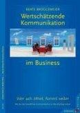 Wertschätzende Kommunikation im Business (eBook, ePUB)