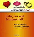 Der Psychocoach 4: Liebe, Sex und Partnerschaft (eBook, ePUB)