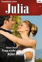 Frag nicht - küss mich! (eBook, ePUB)