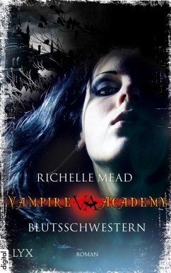 Blutsschwestern / Vampire Academy Bd.1 (eBook, ePUB) - Mead, Richelle