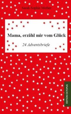 Mama, erzähl mir vom Glück (eBook, ePUB) - Muther, Sarah-Sophie