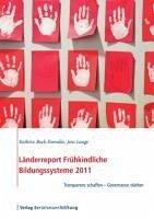 Länderreport Frühkindliche Bildungssysteme 2011 (eBook, PDF) - Bock-Famulla, Kathrin; Lange, Jens