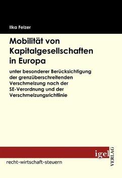 Mobilität von Kapitalgesellschaften in Europa (eBook, PDF) - Felzer, Ilka