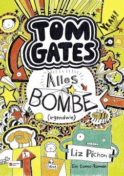 Alles Bombe (irgendwie) / Tom Gates Bd.3 (eBook, ePUB) - Pichon, Liz