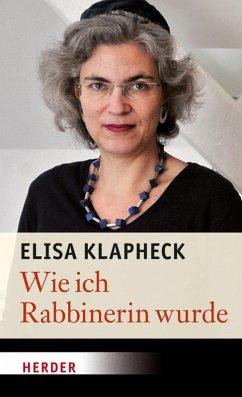 Wie ich Rabbinerin wurde (eBook, ePUB) - Klapheck, Elisa