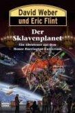 Der Sklavenplanet / Honor Harrington Bd.16 (eBook, ePUB)