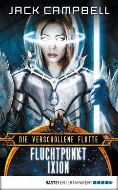 Fluchtpunkt Ixion / Die verschollene Flotte Bd.3 (eBook, ePUB)