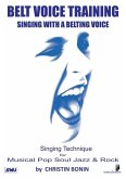 Belt Voice Training - Singing with a belting voice (eBook, ePUB)