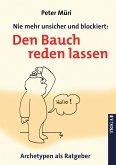 Nie mehr unsicher und blockiert: Den Bauch reden lassen (eBook, ePUB)